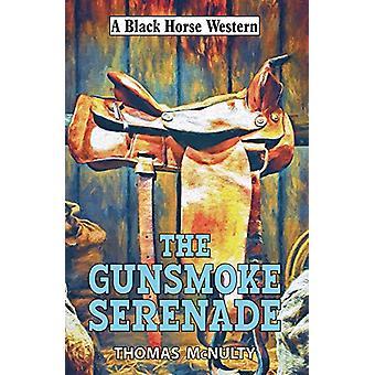 The Gunsmoke Serenade by Thomas McNulty - 9780719829857 Book