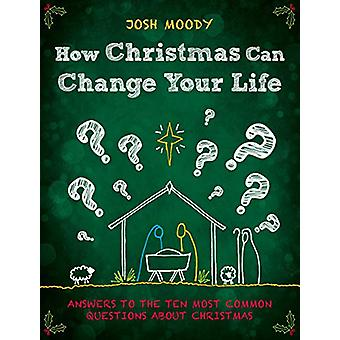How Christmas Can Change Your Life - Answers to the Ten Most Common Qu