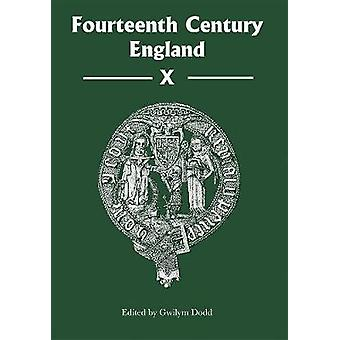 Fourteenth Century England X by Gwilym Dodd - 9781783272792 Book