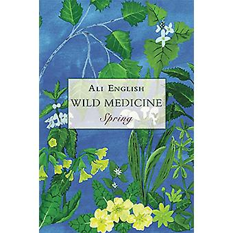 Wild Medicine - Spring by Ali English - 9781911597698 Book