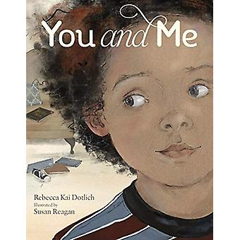 You and Me by Rebecca Kai Dotlich - 9781568463216 Book