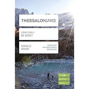 Thessalonians (Lifebuilder Study Guides) - How Can I Be sure? by Donal