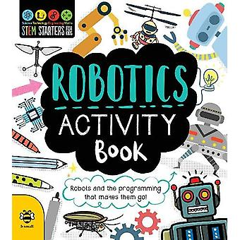 Robotics Activity Book - Robots and the Programming That Makes Them Go