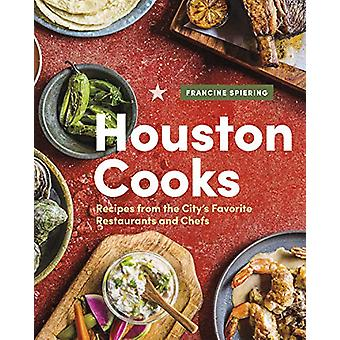 Houston Cooks - Recipes from the City's Favorite Restaurants and Chefs