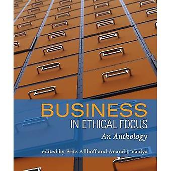 Liiketoiminta eettisessä fokuksena - Fritz Allhoffin antologia - Anand J Va
