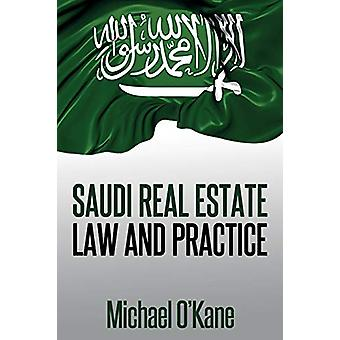 Saudi Real Estate Law and Practice by Michael O'Kane - 9780991047611