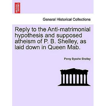 Reply to the Anti-Matrimonial Hypothesis and Supposed Atheism of P. B