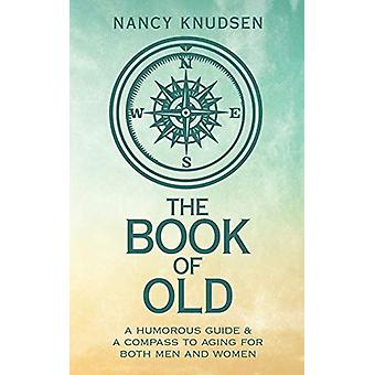 The Book of Old by Nancy Knudsen - 9781480855762 Book