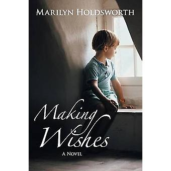 Making Wishes by Marilyn Holdsworth - 9781481707527 Book