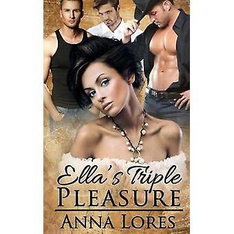 Ella's Triple Pleasure by Anna Lores - 9781509213306 Book