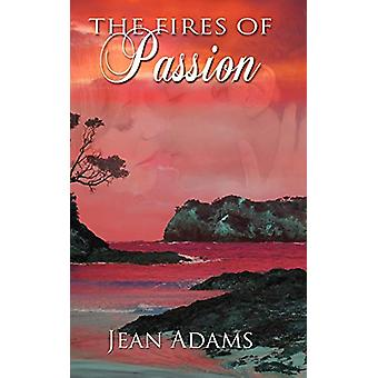 The Fires of Passion by Jean Adams - 9781601549921 Book