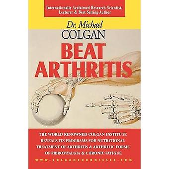 Beat Arthritis by Michael Colgan - 9781896817156 Book
