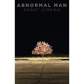 Abnormal Man by Grant Jerkins - 9781943402397 Book