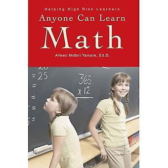 Anyone Can Learn Math: Helping High Risk Learners