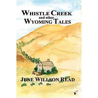 Whistle Creek and Other Wyoming Tales by June Willson Read