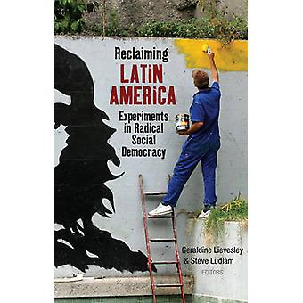 Relaiming Latin America by Contributions by Ernesto Vivares & Contributions by Francisco Dominguez & Contributions by John Crabtree & Contributions by Valeria Guarneros Meza & Contributions by Guy Burton & Contributions by Juli
