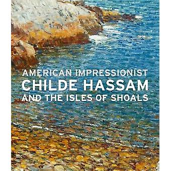 American Impressionist - Childe Hassam and the Isles of Shoals