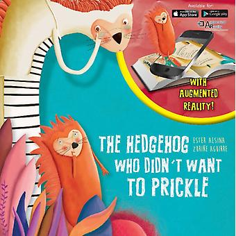 Heartwarming Stories Hedgehog Who Didnt Want to Prickle by Ester AlsinaZurine Aguirre