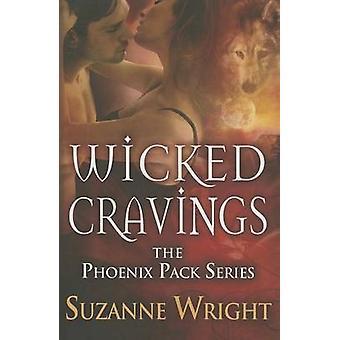Wicked Cravings 2 The Phoenix Pack