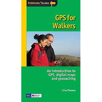 GPS FOR WALKERS by Clive Thomas