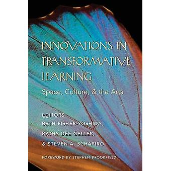 Innovations in Transformative Learning Space Culture and the Arts Voorwoord door Stephen Brookfield 341 Counterpoints Studies in Criticality
