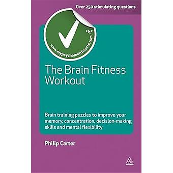 The Brain Fitness Workout by Carter & Philip