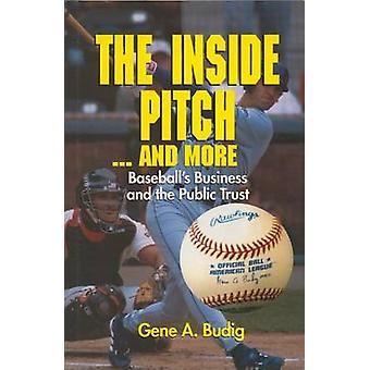 Inside Pitch and More - Baseball's Business and the Public Trust by Ge