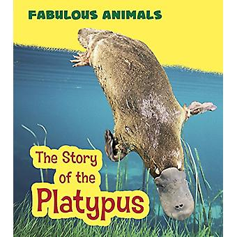 The Story of the Platypus by Anita Ganeri - 9781474714617 Book
