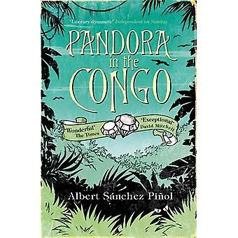 Pandora in the Congo (Main) by Albert Sanchez Pinol - Mara Faye Lethe