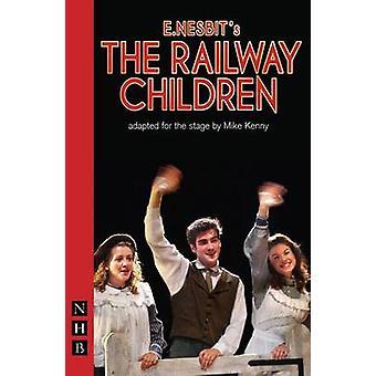 The Railway Children by E. Nesbit - Mike Kenny - 9781848421318 Book