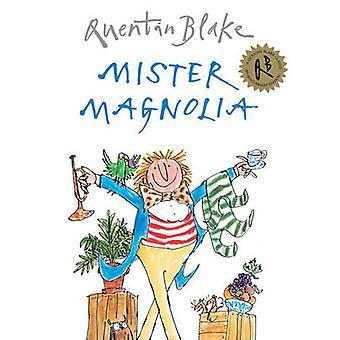 Mister Magnolia jäseneltä Quentin Blake - 9781862308077 kirja