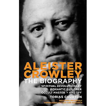 Aleister Crowley - The Biography - Spiritual Revolutionary - Romantic