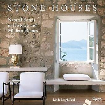 Stone Houses - Natural Forms in Historic and Modern Homes by Linda Lei