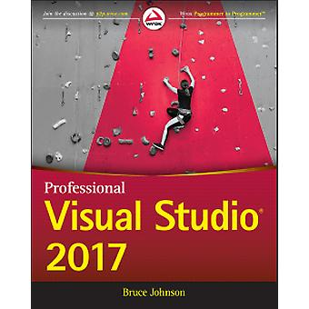 Professionelle visuelle Studio 2017 durch Bruce Johnson - 9781119404583 Buch