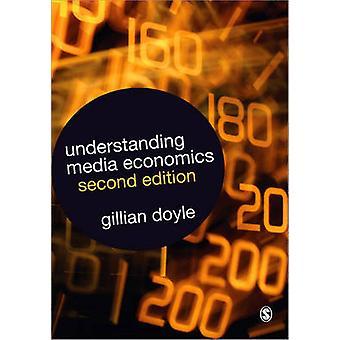 Ymmärrystä median taloustiede (2. tarkistettu painos) Gillian Doyle
