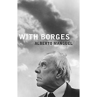 With Borges by Alberto Manguel - 9781846590054 Book