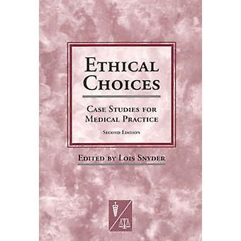 Ethical Choices - Case Studies for Medical Practice (2nd Revised editi