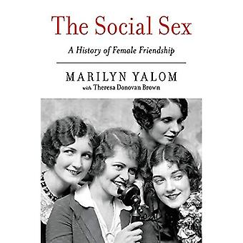El sexo Social: Una historia de amistad femenina