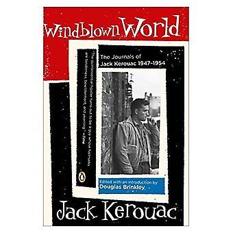 Windblown World: The Journals of Jack Kerouac, 1947-1954