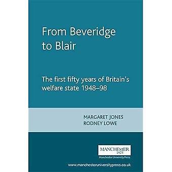 Da Beveridge a Blair: I primi cinquant'anni della Gran Bretagna di welfare 1948-1998 (documenti della storia contemporanea)