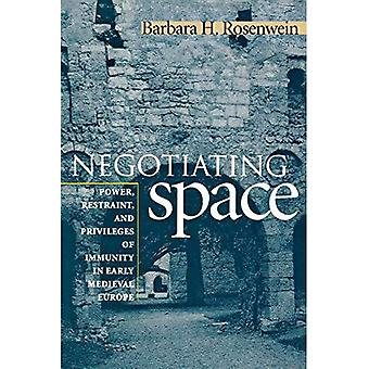 Negotiating Space: Power, Restraint, and Privileges of Immunity in Early Medieval Europe