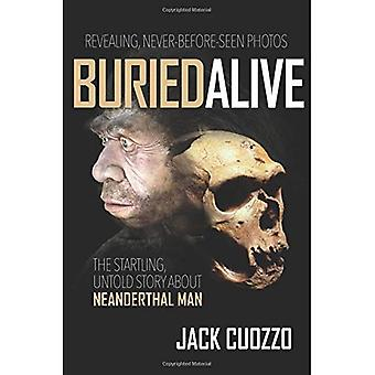 Buried Alive: The Startling Truth about Neanderthal Man