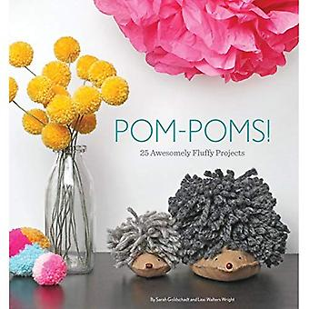 Pompons!: 25 projets Awesomely moelleux
