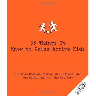 35 Things to Know to Raise Active Kids (Good Things to Know)