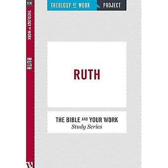 Ruth (The Bible and Your Work Study Series)