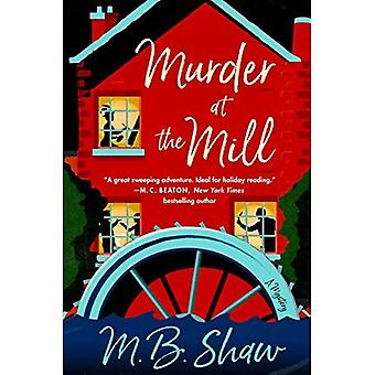 Murder at the Mill: A Mystery (Iris Grey Mysteries)