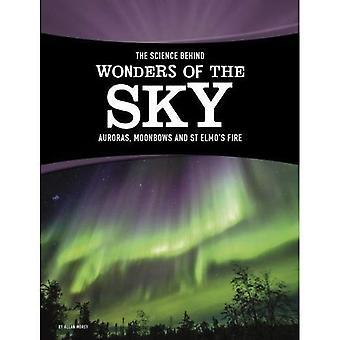 Die Wissenschaft hinter der Wunder des Himmels: Polarlichter, Moonbows und St. Elmo's Fire (Edge-Bücher: die Wissenschaft hinter der natürlichen Phänomene)