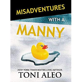Misadventures with a Manny (Misadventures Series Book 15)