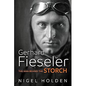 Gerhard Fieseler: Mannen bakom Storch
