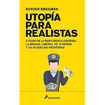 Utopia Para Realistas = Utopia for Realists
